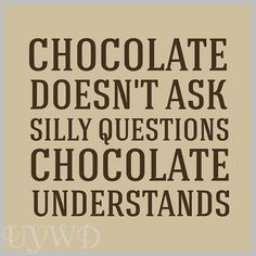 Chocolate quote funny quote chocolate understand kitchen wall decor funny home decor chocolate Chocolate Lovers Quotes, Chocolate Walls, Candy Quotes, Baking Quotes, Home Remedies For Heartburn, Funny Home Decor, Silly Questions, Vinyl Quotes, Painting Quotes