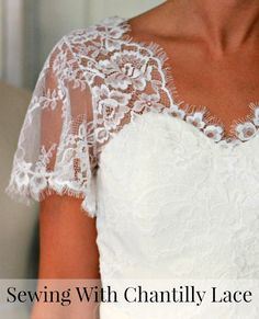 Sewing a Chantilly lace overlay A delicate subject