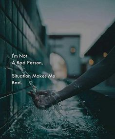 I'm not a bad person, situation makes me bad. Badass Quotes, Good Life Quotes, Sad Love Quotes, Girly Quotes, Words Quotes, Qoutes, Sayings, True Feelings Quotes, Karma Quotes
