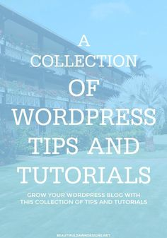 This page features a collection of posts that provide tips and tutorials to help self-hosted WordPress users grow their blog.