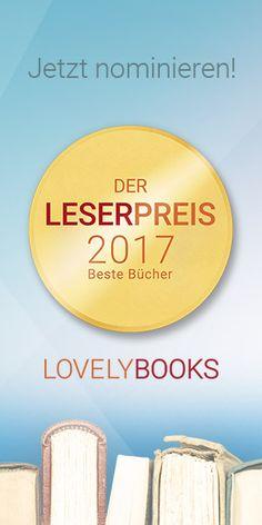 Es ist wieder so weit: der alljährliche Leserpreis von Lovelybooks wird vergeben. Es ist die perfekte Gelegenheit für uns Leser*innen unserer Wertschätzung gegenüber unseren liebsten Büchern und deren Autoren und Autorinnen auszudrücken. Also worauf wartet ihr noch? Ab zu Lovelybooks und und nominierten eure Buchfavoriten 2017.