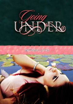 GOING UNDER, GEORGIA CATES  http://bookadictas.blogspot.com/2014/08/saga-going-under-georgia-cates.html