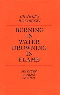 Burning in Water, Drowning in Flame by Charles Bukowski http://www.amazon.com/dp/0876851928/ref=cm_sw_r_pi_dp_LRdmwb1BE6JBM