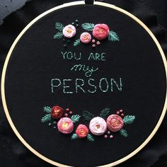 "New listing just added, YOU are my PERSON -Greys Anatomy quote. 7"" hand embroidered floral 7"" hoop. Mother's Day gift idea."