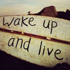 wake up  live // #pbquotes