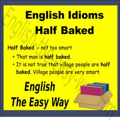 It is not good to be ____________.  1. half baked 2. stupid 3. both  #EnglishIdiom