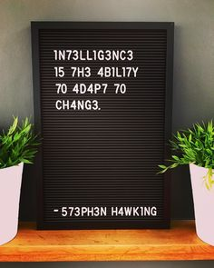 #intelligence #change #intelligenceistheabilitytoadapttochange #hawking . . . #quote #quotes #letterbox #letterboxquotes #letterboard…