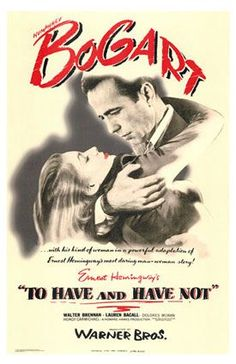 Humphrey Bogart - To Have And Have Not Movie Poster