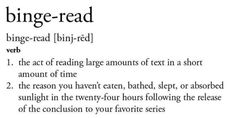 You might've heard of binge-reading (although we're inclined to believe it's a redundant phrase.