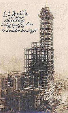 1913  42 story buillding under construction  Seattle