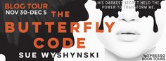 Tome Tender: The Butterfly Code by Sue Wyshynski Tour and Giveaway Tour-wide giveaway (US/CAN)  A two-tone, heavy duty cotton book/shopping bag  @xpressobooktours ends Dec 10th