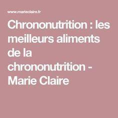 Chrononutrition : les meilleurs aliments de la chrononutrition - Marie Claire