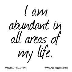 """I am abundant in all areas of my life.""  #angelaffirmations"