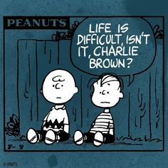 "This is my sons favourite saying, ""Life's too hard for me Mum."" So here are the words said by Charlie Brown for everyone on the Spectrum. Comics Peanuts, Peanuts Cartoon, Peanuts Snoopy, Snoopy Love, Snoopy And Woodstock, Charles Shultz, Snoopy Quotes, Peanuts Quotes, Cartoon Quotes"