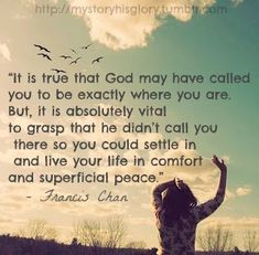 francis chan quotes | Sweet Treats & Inspiration: {A Quote to Inspire You} by Francis Chan