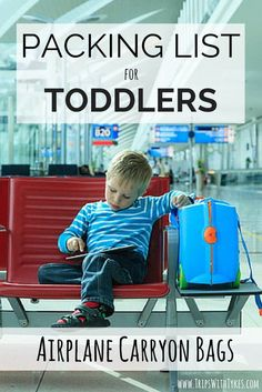 Toddler Packing List for Airplane Carryon Bags: Essential items for your toddler's carryon bag for your next airplane flight. Things to keep your toddler entertained, fed, happy, and quiet! @ Trips With Tykes Traveling With Baby, Travel With Kids, Family Travel, Traveling By Yourself, Airplane Carry On, Airplane Travel, Airplane Flights, Toddler Plane Travel, Airplane Snacks