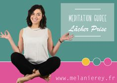 meditation-guidée-lacher-prise- MELANIE REY COACH