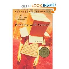 Running with Scissors: A Memoir is a fantastic memoir from Augustin Burroughs that takes us through his rather unusual upbringing from a psychotic mother to living with a wonkey psychiatrist's family and beyond. A fascinating story that inspired me to write my own memoir.