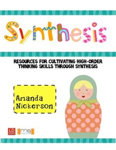This  15 page packet will help teach your students that they are synthesizing when their thinking grows and changes.  It takes an abstract concept ...