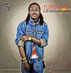 MY FAVOURITE TUNE: LATEST MUSIC: L-J – Turn It Up ft. Pasto Goody Goo...