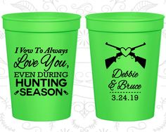 I Vow to Always Love You, Even During Hunting Season, Wedding Cups, Hunting Wedding Cups, Souvenir Stadium Cups (308)