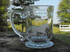 "Personalized ""I Would Rather Be Riding My Horse"" Engraved Wine Glass, Whiskey Glass, Glass Coffee Mug, Champagne Flute Mason Jar Mugs, Stag And Doe, Glass Coffee Mugs, My Horse, Whiskey, Wine Glass, Glasses, Unique Jewelry, Tableware"