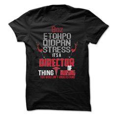Director Of Nursing - Awesome TShirt ! T Shirt, Hoodie, Sweatshirt