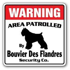 BOUVIER DES FLANDRES Security Sign Area Patrolled,$8.99