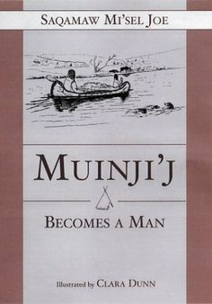 Buy Muinjij Becomes a Man by Saqamaw Misel Joe and Read this Book on Kobo's Free Apps. Discover Kobo's Vast Collection of Ebooks and Audiobooks Today - Over 4 Million Titles! First Nations, How To Become, This Book, Maturity, Native Americans, Furs, Things To Sell, Patience, Free Apps