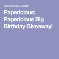 Papericious: Papericious Big Birthday Giveaway!
