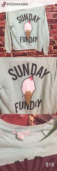Forever 21 Sunday Funday Ice Cream sweatshirt Size small. Mint green novelty sweatshirt top. Polyester, cotton, rayon. EUC Forever 21 Tops Sweatshirts & Hoodies