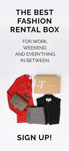 Sign up for Le Tote and rent the looks you love from brands you crave starting at $59 a month. Get the fashion you love customized to your size and style, delivered. No commitments, no dry cleaning, cancel anytime. Sign up for Le Tote today!