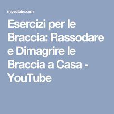Esercizi per le Braccia: Rassodare e Dimagrire le Braccia a Casa - YouTube