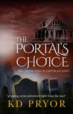 The Portal's Choice (The Gatekeepers of Em'pyrean, #1) by K.D. Pryor