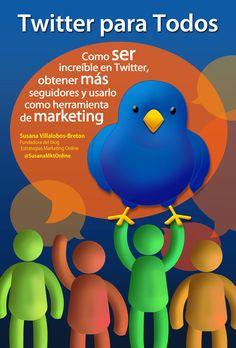 """Nuevo (y bueno) eBook Gratuito De @SusanaMktOnline """"Twitter para todos"""" #eBook (repinned by @juanmutis)"""