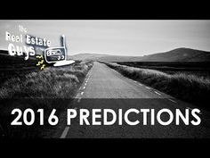 2016 Predictions And How They Impact Real Estate Investing - http://www.sportfoy.com/2016-predictions-and-how-they-impact-real-estate-investing/