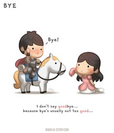 "Check out the comic ""HJ-Story :: Bye"" http://tapastic.com/episode/134226"