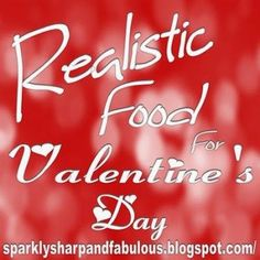 Realistic Food For Valentine's Day - A Sparkly Life for Me