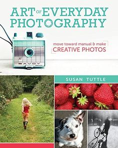 Art of Everyday Photography: Move Toward Manual and Make Creative Photos by Susan Tuttle, http://www.amazon.com/dp/1440333696/ref=cm_sw_r_pi_dp_agOdub0G6JED2