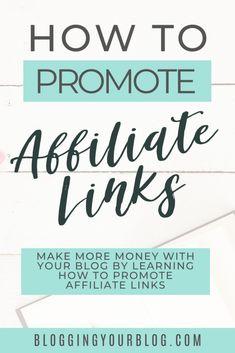 Affiliate Marketing 101: How to Promote Affiliate Links - Blogging Your Blog Marketing Logo, Affiliate Marketing, Marketing Program, Marketing Videos, Marketing Strategies, Content Marketing, Online Marketing, Digital Marketing, Pinterest Advertising