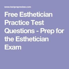 Free Esthetician Practice Test Questions - Prep for the Esthetician Exam What To Study, Esthetician