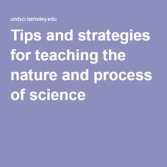 Tips and strategies for teaching the nature and process of science