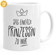 Kaffee-Tasse Sag einfach Prinzessin zu mir glänzend MoonWorks® weiß unisize - Tassen mit Spruch   Lustige Kaffeebecher (*Partner-Link)