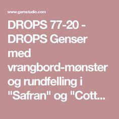 """DROPS 77-20 - DROPS Genser med vrangbord-mønster og rundfelling i """"Safran"""" og """"Cotton Viscose"""" - Free pattern by DROPS Design"""