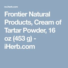 Frontier Natural Products, Cream of Tartar Powder, 16 oz g) Wine Cask, Boiled Vegetables, Snicker Doodle Cookies, Quick Bread, Wine Making, Natural Products