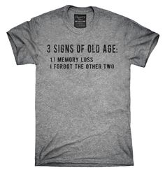 3 Signs Of Old Age Funny Shirt, Hoodies, Tanktops