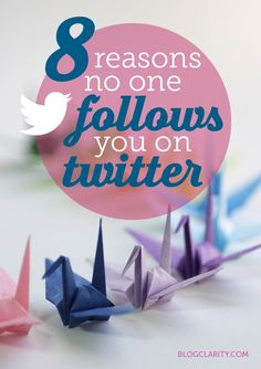 8 Reasons No One Follows You on Twitter - Click thru for article from @Melissa Culbertson