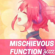 Mischievous Function -Jazz Arrange- (English Cover)  #Jazz #Music  Join us and SUBMIT your Music  https://playthemove.com/SignUp