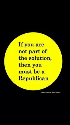 Truth be told...  VOTE the DO NOTHING GOP OUT on NOV 4th!
