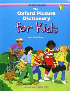 The Oxford Picture Dictionary for Kids (English/Spanish Edition) by Joan Ross Keyes